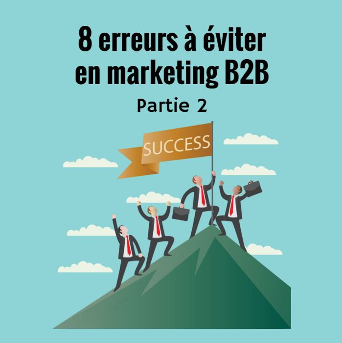 8 erreurs eviter marketing B2B