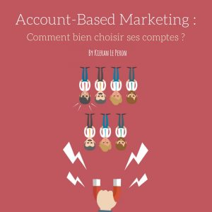 Account-Based Marketing _ Comment bien choisir ses comptes
