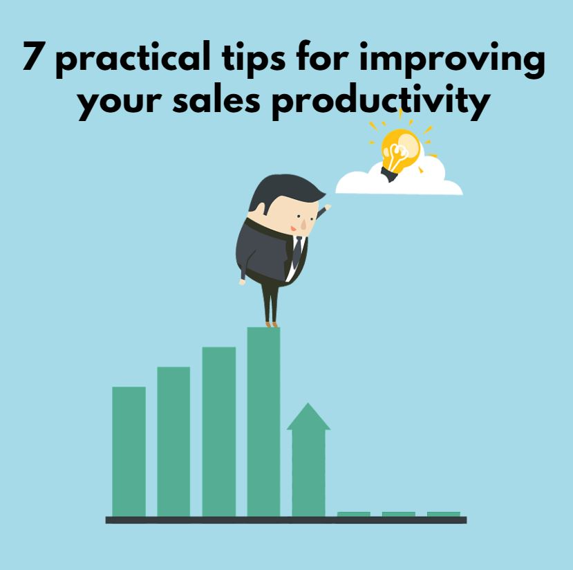 7 practical tips for improving your sales productivity