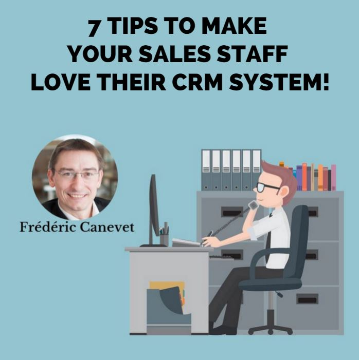 7 tips to make your sales staff love their CRM system