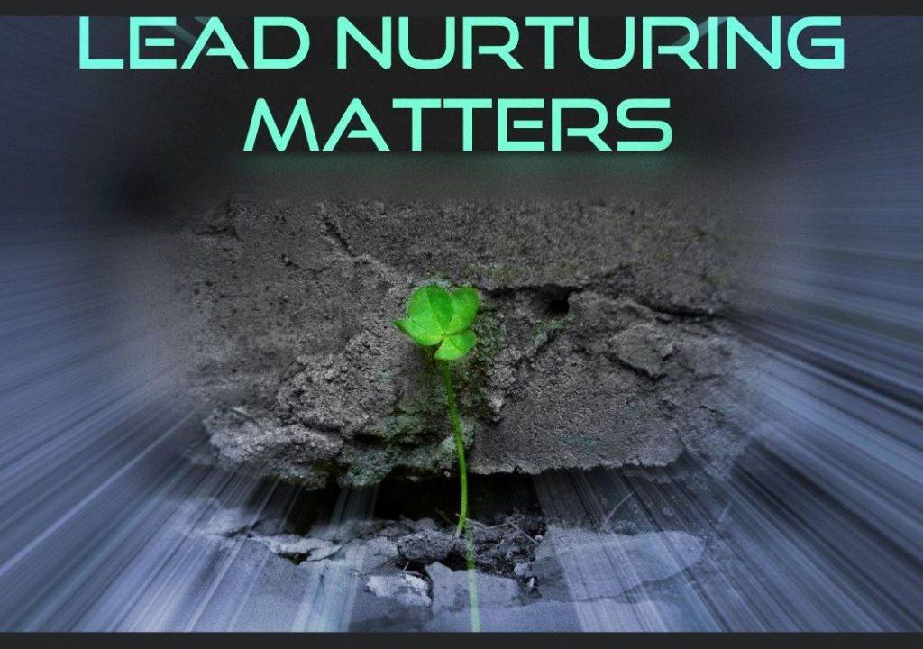 Lead Nurturing Matters