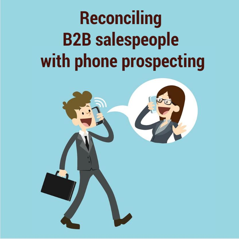 Reconciling B2B salespeople with phone prospecting