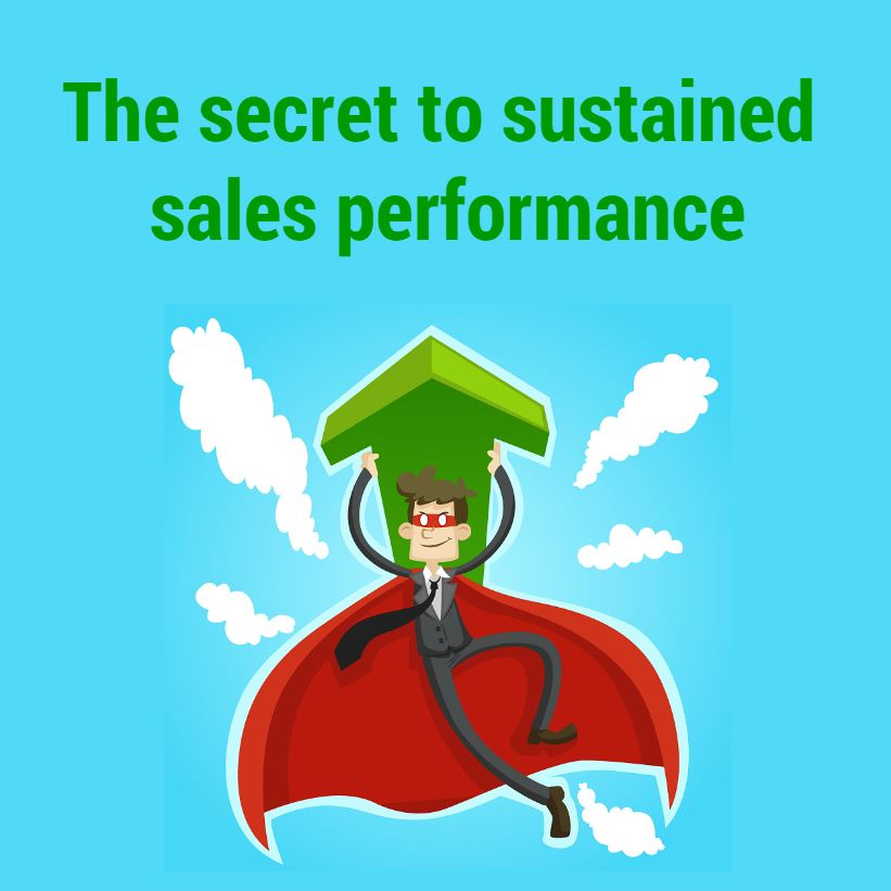 secret to sustained sales performance